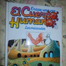 Libros de segunda mano: LIBRO - INFANTIL - ERASE UNA VEZ EL CUERPO HUMANO - LOS MÚSCULOS - TOMO 1. Lote 154403850