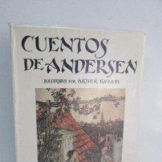 Libros de segunda mano: CUENTOS DE ANDERSEN. ILUSTRADO POR ARTHUR RACKHAM. EDITORIAL JUVENTUD. 1977. VER FOTGRAFIAS. Lote 103242111
