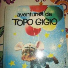 Libros de segunda mano: AVENTURAS DE TOPO GIGIO EDITORIAL LUMEN GUIDO STAGNARO. Lote 104317759
