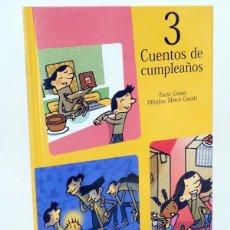 Libros de segunda mano: 3 CUENTOS DE CUMPLEAÑOS (ERIC GOMÀ / MERCE CANALS) ALGAR, 2006. OFRT ANTES 16,95E. Lote 104362184