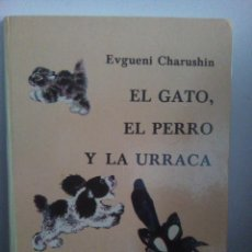 Libros de segunda mano: EL GATO - EL PERRO - Y LA URRACA - EVGUENI GARUSHIN - PROGESO 1979 - . Lote 104363947