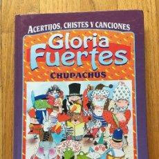 Libros de segunda mano: GLORIA FUERTES, ACERTIJOS, CHISTES Y CANCIONES , CHUPACHUS. Lote 104943827