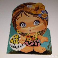 Libros de segunda mano: ANTIGUO CUENTO TROQUELADO COLECCION TROQUELADOS OJITOS Nº 3 -TAHITI LA HAWAIANA BRUGUERA AÑOS 80 . Lote 105016235
