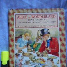 Libros de segunda mano: ALICE IN WONDERLAND - ALICIA EN EL PAIS DE LAS MARAVILLAS - ILUST. RENE CLOKE - WAVERLEY BOOK , 1940. Lote 105034887