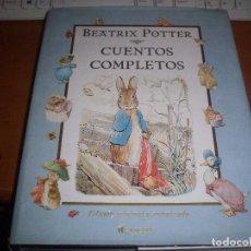 Libros de segunda mano: CUENTOS COMPLETOS DE BEATRIX POTTER. EDICION ORIGINAL Y AUTORIZADA BEASCOA DE 2004. 400 PPS.. Lote 105306835