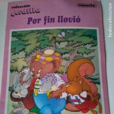 Libros de segunda mano: COLECCIÓN ARDILLA - POR FIN LLOVIÓ - JOSÉ MORÁN Y CARLOS BUSQUETS - SUSAETA - 1983. Lote 105516387
