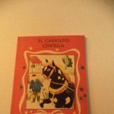 Libros de segunda mano: PRECIOSO CUENTO EL CABALLITO CENTELLA---CUENTOS MOLINO. Lote 105615331
