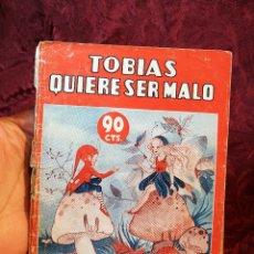 Libros de segunda mano: COLECCION MARUJITA Nº 287- TOBIAS QUIERE SER MALO- ED.MOLINO . Lote 105832767