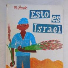 Libros de segunda mano: ESTO ES ISRAEL. SASEK M. 1969. ED MOLINO. Lote 105962711