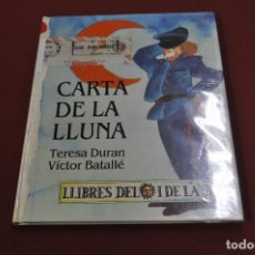 Libros de segunda mano: CARTA DE LA LLUNA - TERESA DURAN I VÍCTOR BATALLÉ - COL·LECCIÓ DEL SOL I DE LA LLUNA - IEB. Lote 105991755