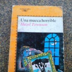 Libros de segunda mano: UNA MUECA HORRIBLE -- HAZEL TOWNSON -- ALFAGUARA 1989 --. Lote 106003111