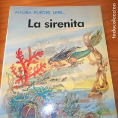 Libros de segunda mano: LA SIRENITA - ILUSTRA: ERIC KINCAID - COLECCIO AHORA PUEDES LEER... DE EVEREST. Lote 106085403