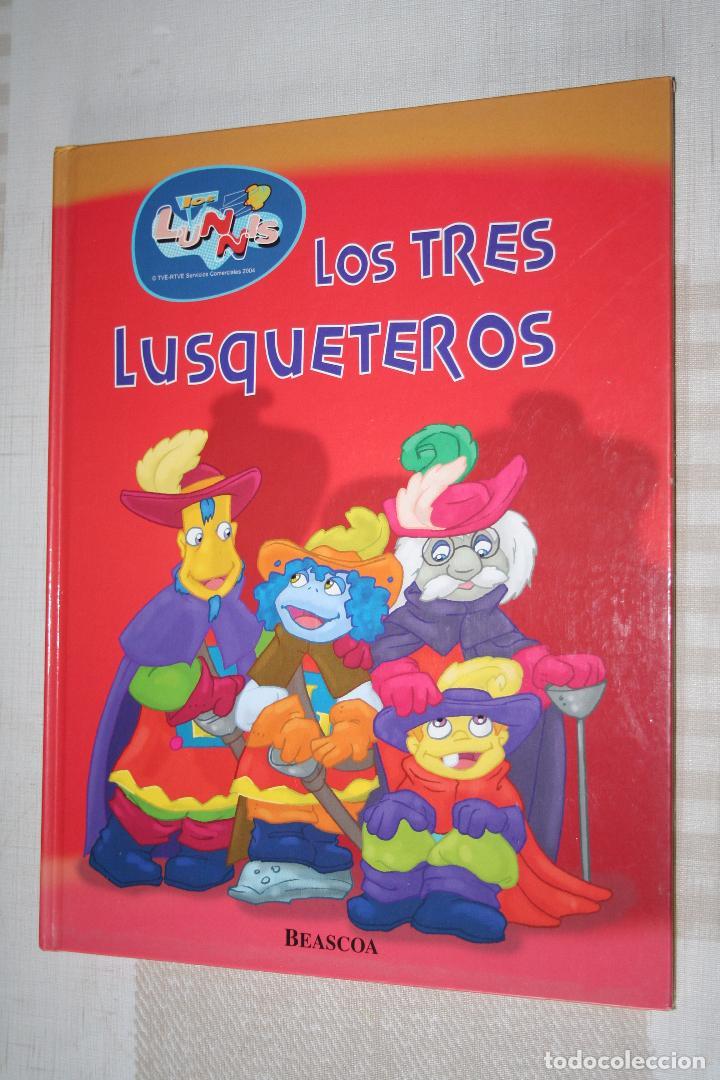 LOS TRES LUSQUETEROS (LOS LUNNIS) **** CUENTO INFANTIL *** EDITORIAL BEASCOA (Libros de Segunda Mano - Literatura Infantil y Juvenil - Cuentos)