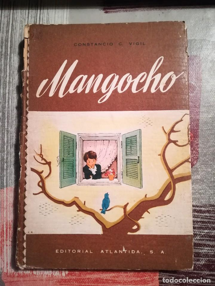 MANGOCHO - CONSTANCIO C. VIGIL - EDITORIAL ATLÁNTIDA (BUENOS AIRES) 1947 (Libros de Segunda Mano - Literatura Infantil y Juvenil - Cuentos)