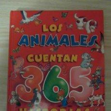 Libros de segunda mano: LOS ANIMALES CUENTAN 365 HISTORIAS. HEMMA. SERVILIBRO EDICIONES. PERFECTO ESTADO. INDICE EN FOTOS. Lote 107025851