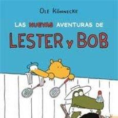 Libros de segunda mano: LAS NUEVAS AVENTURAS DE LESTER Y BOB - KÖNNECKE, OLE (TEXTO E IL.). Lote 107386468