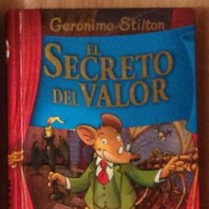 Libros de segunda mano: GERONIMO STILTON ED. DESTINO EL SECRETO DEL VALOR , TAPA DURA, IMPECABLE.. Lote 107757495