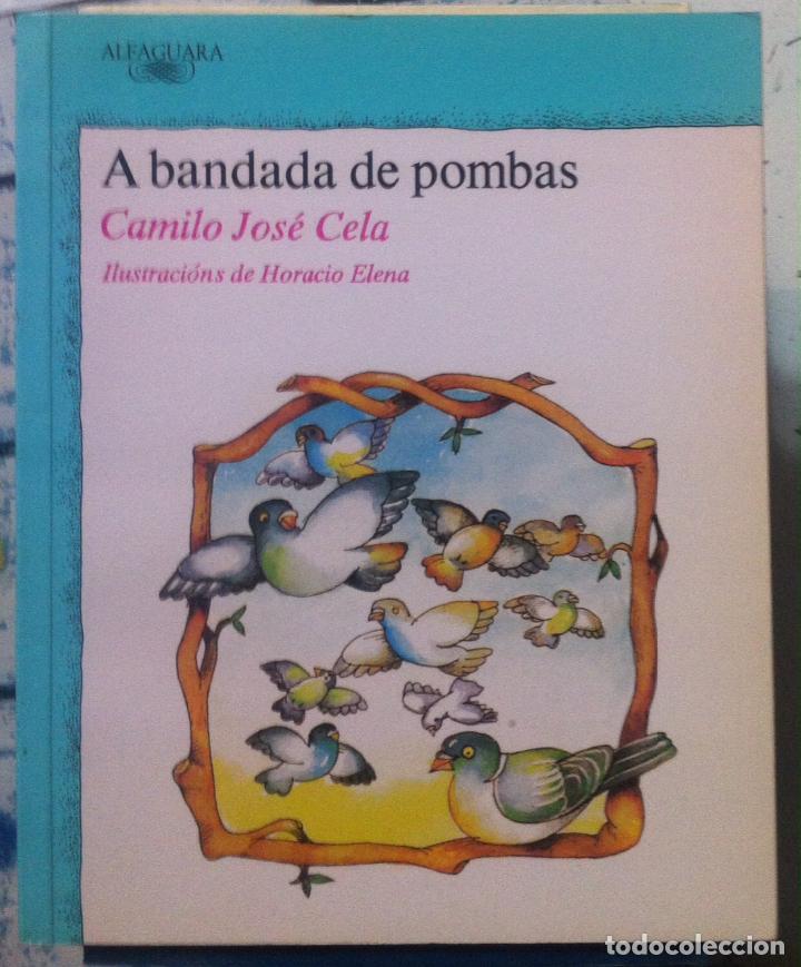 CAMILO JOSÉ CELA & HORACIO ELENA. A BANDADA DE POMBAS. 1989 (Libros de Segunda Mano - Literatura Infantil y Juvenil - Cuentos)