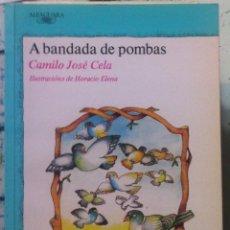 Libros de segunda mano: CAMILO JOSÉ CELA & HORACIO ELENA. A BANDADA DE POMBAS. 1989. Lote 107808711