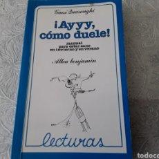 Libros de segunda mano: LIBRO ALTEA BENJAMÍN. AYYY COMO DUELE. 1982. Lote 107943734