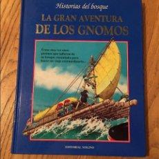 Libros de segunda mano: LA GRAN AVENTURA DE LOS GNOMOS, HISTORIAS DEL BOSQUE, MOLINO. Lote 108748103