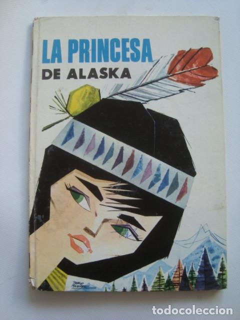 LA PRINCESA DE ALASKA - PABLO RAMÍREZ (MOLINO, ILUSIÓN INFANTIL 17, 1961). TAPAS DURAS. (Libros de Segunda Mano - Literatura Infantil y Juvenil - Cuentos)