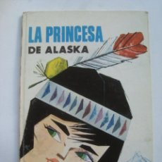 Libros de segunda mano: LA PRINCESA DE ALASKA - PABLO RAMÍREZ (MOLINO, ILUSIÓN INFANTIL 17, 1961). TAPAS DURAS.. Lote 108859939