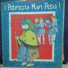 Libros de segunda mano: POBRECITA MARI PEPA ILUSTRACIONES DE MARIA CLARET - TEXTO DE EMILIA COTARELO. Lote 109121511