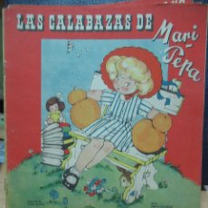Libros de segunda mano: LAS CALABAZAS DE MARI PEPA ILUSTRACIONES DE MARIA CLARET - TEXTO DE EMILIA COTARELO TZ. Lote 109188591