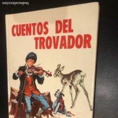Libros de segunda mano: CUENTOS DEL TROVADOR. RAFAEL CORTIELLA. Lote 109333398