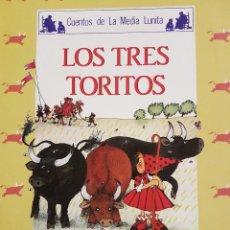 Libros de segunda mano: CUENTOS DE LA MEDIA LUNITA. LOS TRES TORITOS.. Lote 109861143