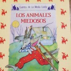 Libros de segunda mano: CUENTOS DE LA MEDIA LUNITA. LOS ANIMALES MIEDOSOS.. Lote 109866403