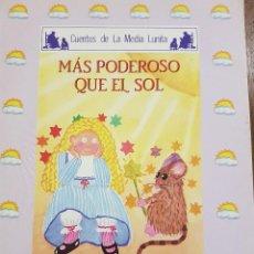 Libros de segunda mano: CUENTOS DE LA MEDIA LUNITA.MÁS PODEROSO QUE EL SOL.. Lote 109866987