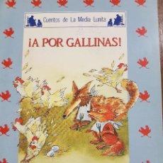 Libros de segunda mano: CUENTOS DE LA MEDIA LUNITA. ¡ A POR GALLINAS !. Lote 109867751