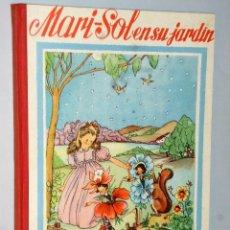 Libros de segunda mano: MARI-SOL EN SU JARDÍN.. Lote 110099079