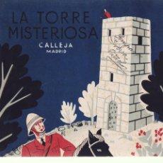 Libros de segunda mano: LA TORRE MISTERIOSA - EDITORIAL SATURNINO CALLEJA 1941 / 1ª EDICION - ILUSTRADO. Lote 110117463