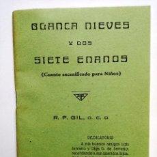 Libros de segunda mano: BLANCANIEVES Y LOS SIETE ENANOS.CUENTO ESCENIFICADO PARA NIÑOS.1945.R.P.GIL. Lote 110529371