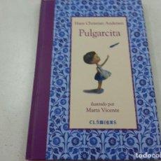 Libros de segunda mano: PULGARCITA-HANS CHRISTIAN ANDERSEN-ILUSTRADO POR MARTA VICENTE-N 3. Lote 180130332