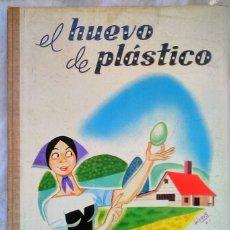 Libros de segunda mano: EL HUEVO DE PLASTICO.1961 COLECCIÓN CHIRIQUI. ED. GAISA.VALENCIA. ILUSTRACIONES LICERAS. Lote 107638627