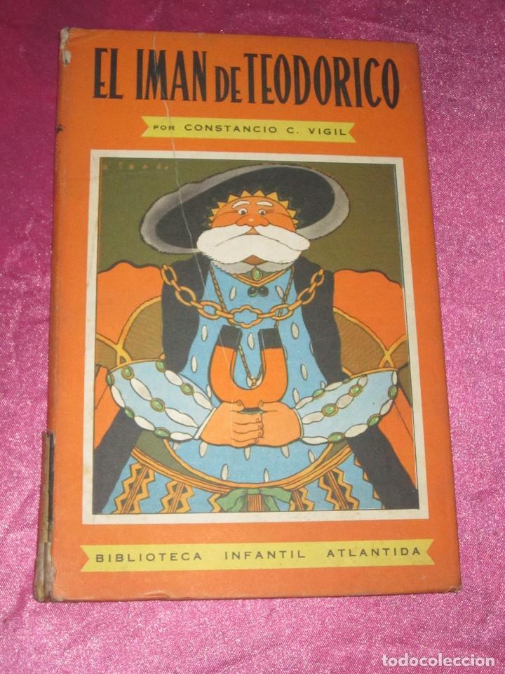 EL IMAN DE TEODORICO , CONSTANCIO C VIGIL , BIBLIOTECA INFANTIL ATLANTIDA , 1949 ILUST. F RIBAS (Libros de Segunda Mano - Literatura Infantil y Juvenil - Cuentos)