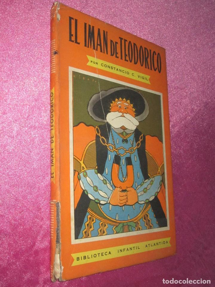 Libros de segunda mano: EL IMAN DE TEODORICO , CONSTANCIO C VIGIL , BIBLIOTECA INFANTIL ATLANTIDA , 1949 ILUST. F RIBAS - Foto 2 - 110622799