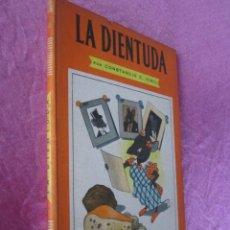 Libros de segunda mano: LA DIENTURA CONSTANCIO C VIGIL , BIBLIOTECA INFANTIL ATLANTIDA , 1949 ILUST. F RIBAS BUENOS AIRES. Lote 110622987