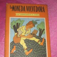 Libros de segunda mano: LA MONEDA VOLVEDORA CONSTANCIO C VIGIL , BIBLIOTECA INFANTIL ATLANTIDA , 1949 BUENOS AIRES. Lote 110623247
