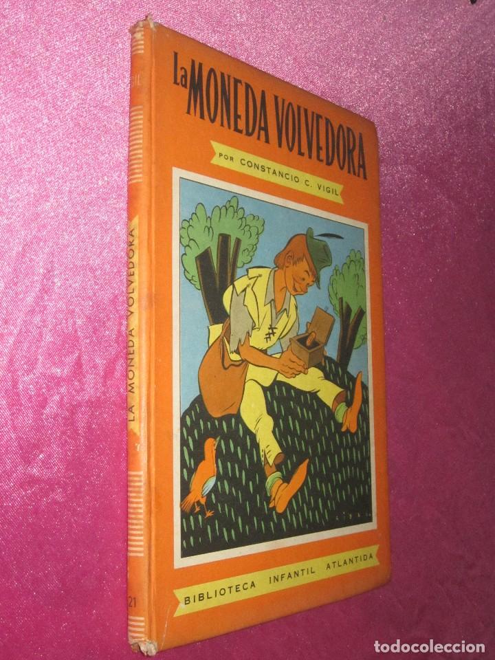 Libros de segunda mano: LA MONEDA VOLVEDORA CONSTANCIO C VIGIL , BIBLIOTECA INFANTIL ATLANTIDA , 1949 BUENOS AIRES - Foto 2 - 110623247