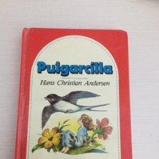 Libros de segunda mano: PULGARCILLA, HANS CHRISTIAN ANDERSEN, COLECCION HISTORIAS BRUGUERA, BIBLIOTECA ROJA. Lote 110759951