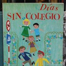 Libros de segunda mano: DÍAS SIN COLEGIO. COLECCIÓN EL GLBO DE COLORES. Lote 111094155