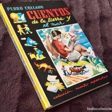 Libros de segunda mano: CUENTOS DE LA TIERRA Y EL MAR. PEDRO COLLADO. DEDICADO Y FIRMADO POR EL AUTOR. 1966.. Lote 111419207