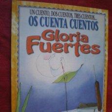 Libros de segunda mano: UN CUENTO, DOS CUENTOS, TRES CUENTOS. OS CUENTA CUENTOS GLORIA FUERTES. Lote 111423435