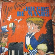 Libros de segunda mano: CURIOSO CUENTO YO HAGO JUEGOS DE MANOS . COLECCION ARLEQUIN . ED DURAN 1948 TRUCOS DE MAGIA SABATES. Lote 111457547