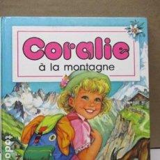 Libros de segunda mano: CORALIE A LA MONTAGNE - DE COLLECTIF. Lote 111600815